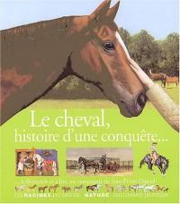 Le cheval, histoire d'une conquête...