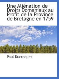 Une Aliénation de Droits Domaniaux au Profit de la Province de Bretagne en 1759