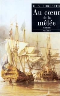 Capitaine Hornblower, Tome 11 : Au coeur de la mêlée