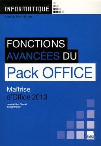 Fonctions Avancees du Pack Office 2010 (Pochette) - Maitrised'Office 2010