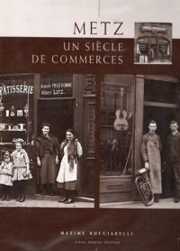 Metz, un siècle de commerces