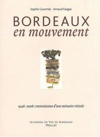 Bordeaux en mouvement : 1948-2008 : transmission d'une mémoire viticole
