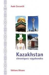Kazakhstan - Chroniques Vagabondes