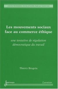 Les mouvements sociaux face au commerce éthique : Une tentative de régulation démocratique du travail