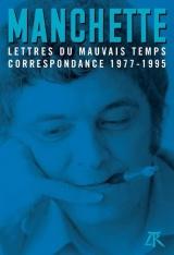 Lettres du mauvais temps: Correspondance 1977-1995