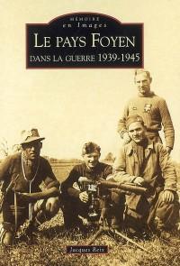 Le pays Foyen dans la guerre 1939-1945