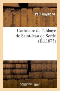 Cartulaire de St Jean de Sorde  ed 1873