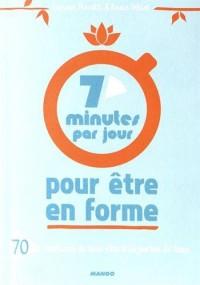 7 minutes par jour pour être en forme - 70 exercices de bien-être à la portée de tous