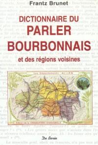 Dictionnaire du parler bourbonnais et des régions voivines