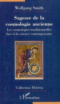Sagesse de la cosmologie ancienne