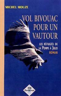 Vol bivouac pour un vautour : Les réfugiés de la Pompe à Jules