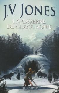 L'épée des ombres, Tome 2 : La caverne de glace noire