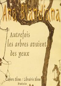 Autrefois les arbres avaient des yeux : Anthologie (1964-2004)