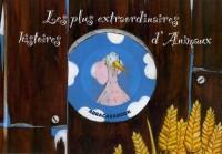 Les plus extraordinaires histoires d'Animaux : Quatre histoires : Les Trois Petits Cochons ; Les Musiciens de Brême ; Le Vilain Petit Canard ; Le Chat Botté