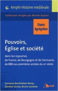 Pouvoirs, Eglises et sociétés : Dans les royaumes de France, de Bourgogne et de Germanie de 888 aux premières années du XIIe siècle