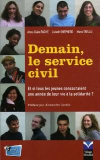 Demain, le service civil : Et si tous les jeunes consacraient une année de leur vie à la solidarité ?