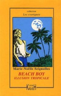 Beach Boy : Illusion tropicale