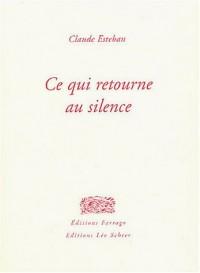 Ce qui retourne au silence