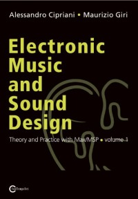 (Electronic Music and Sound Design - Theory and Practice with Max/Msp - Volume 1) By Cipriani, Alessandro (Author) Paperback on (01 , 2010)