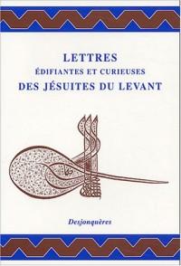 Lettres édifiantes et curieuses des jésuites du Levant