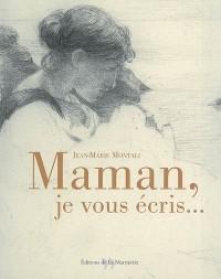 Maman, je vous écris...
