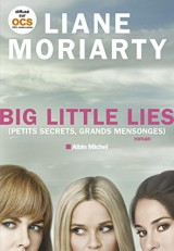 Big Little Lies: (Petits Secrets, grands mensonges)