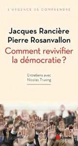 Comment revivifier la démocratie ?