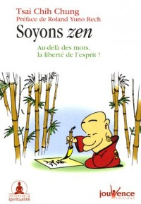 Soyons zen : Au-delà des mots, la liberté de l'esprit