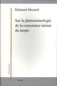 Sur la phénoménologie de la conscience intime du temps (1893-1917)