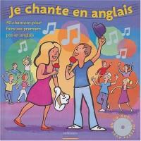 Je chante en anglais : 40 chansons pour faire ses premiers pas en anglais (1CD audio)