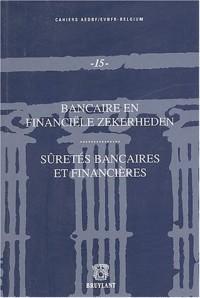 Sûretés bancaires et finanières : Bancaire en financiële zekerheden : Actes du cycle d'étude du 8 et 27 mai 2003, organisé par la section belge de ... Droit Bancaire et Financier (AEDBF-Belgium)