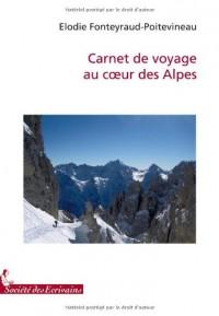 CARNET DE VOYAGE AU COEUR DES ALPES, FEVRIER-JUILLET 2007