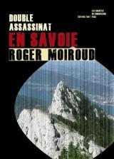 Double assassinat en Savoie / Les enquêtes du commissaire Féra