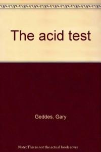 The acid test [Taschenbuch] by Geddes, Gary