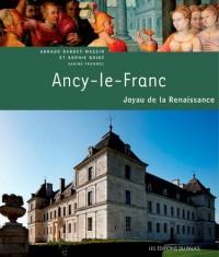 ANCY LE FRANC, JOYAU DE LA RENAISSANCE