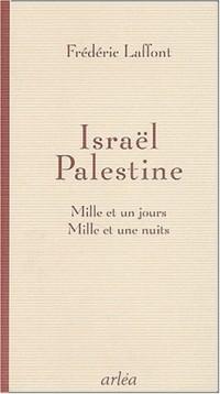 Israël, Palestine : Mille et un jours, mille et une nuits
