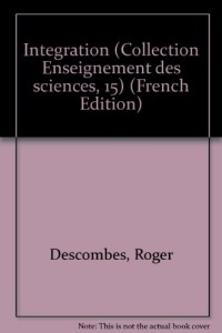 Integration (Collection Enseignement des sciences, 15) (French Edition)