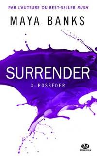 Surrender, T3 : Posséder
