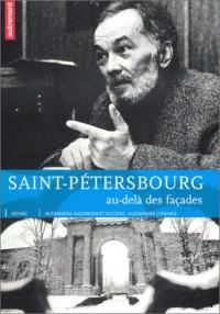 Saint-Pétersbourg : Au-delà des façades