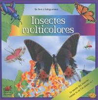 Insectes multicolores : Un livre à hologrammes