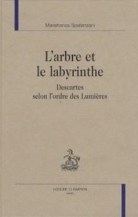 L'arbre et le labyrinthe : Descartes selon l'ordre des Lumières