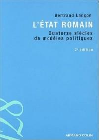 L'État romain: Quatorze siècles de modèles politiques