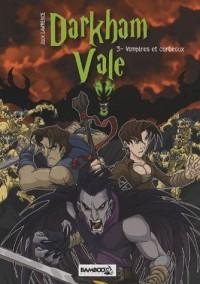 Darkham Vale, Tome 3 : Vampires et corbeaux