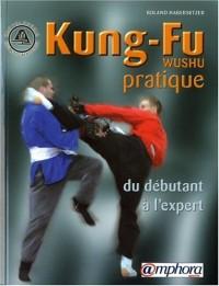 Kung-Fu (Wushu) pratique : Du débutant à l'expert