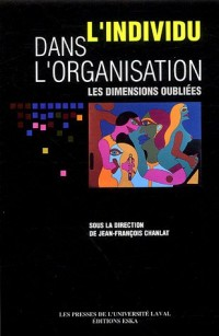 L'individu dans l'organisation : Les dimensions oubliées