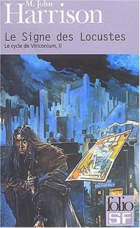 Le Cycle de Viriconium, tome 2 : Le Signe des Locustes
