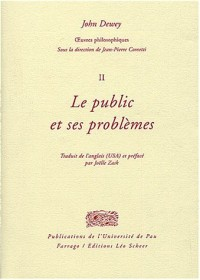 Oeuvres philosophiques, tome 2 : Le public et ses problèmes