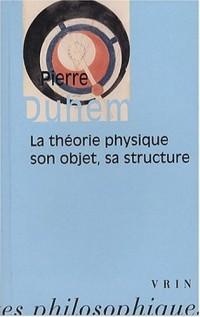 La théorie physique : Son objet, sa structure