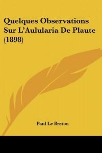 Quelques Observations Sur L'Aulularia de Plaute (1898)