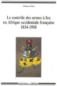 Le contrôle des armes à feu en Afrique occidentale française (1834-1958)